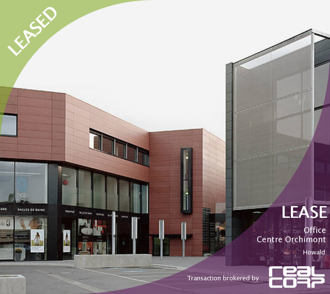 RealCorp Luxembourg — LEASED: Lease Office — Centre Orchimont, HowaldTransaction brokered by