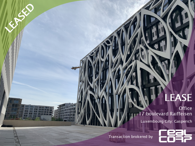 Image of Beautiful Bijou building with contemporary exoskeleton facade in grey concrete featuring flower petals and leaves. Text over the images declares LEASED:  Office 17 boulevard Raiffeisen, Luxembourg City: Gasperich Transaction brokered by RealCorp