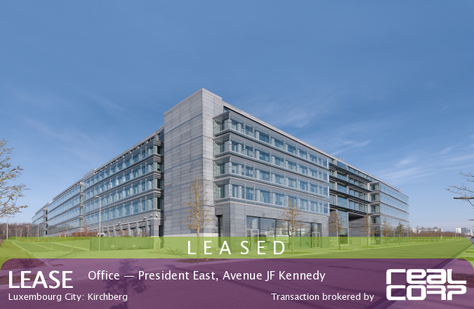 RealCorp Luxembourg — LEASED: President East offices, Avenue JF Kennedy, Luxembourg City: Kirchberg